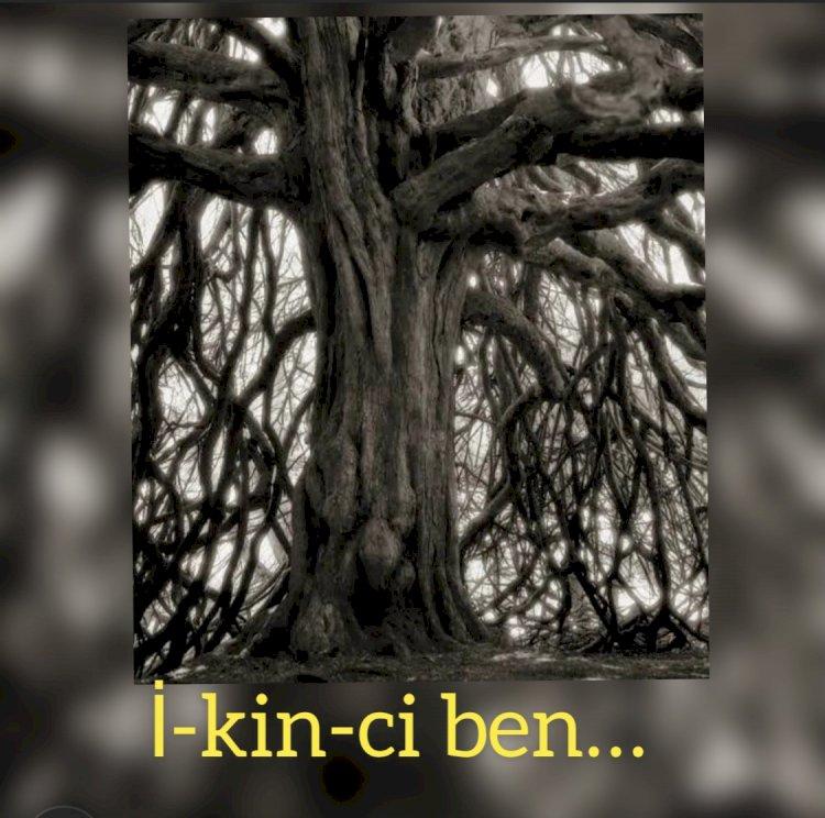İ-kin-ci ben…